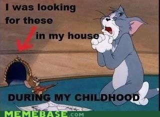 cannot unsee,childhood,house,mouse,ruined,Tom and Jerry