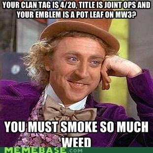 420,condescending wonka,joint ops,meme,modern warfae,pot leaf,weed
