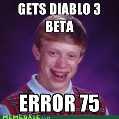 bad luck brian,diablo 3,error 75,meme