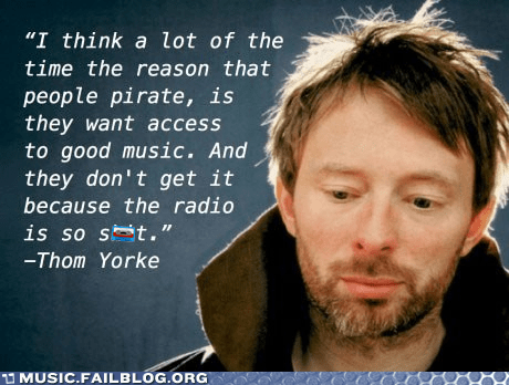 piracy,Quotation,quote,radio,radiohead,Thom Yorke