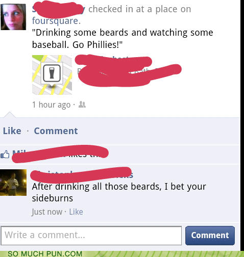 beard,beards,beer,beers,burn,retort,sideburns,similar sounding,typo,zinger