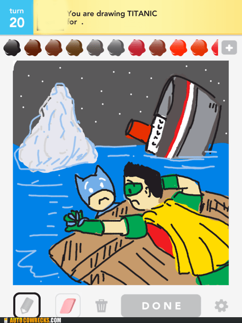 AutocoWrecks,batman,draw something,g rated,robin,titanic