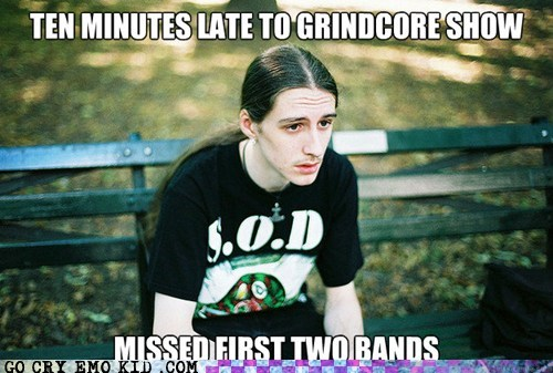 best of week emolulz First World Problems grindcore late Music