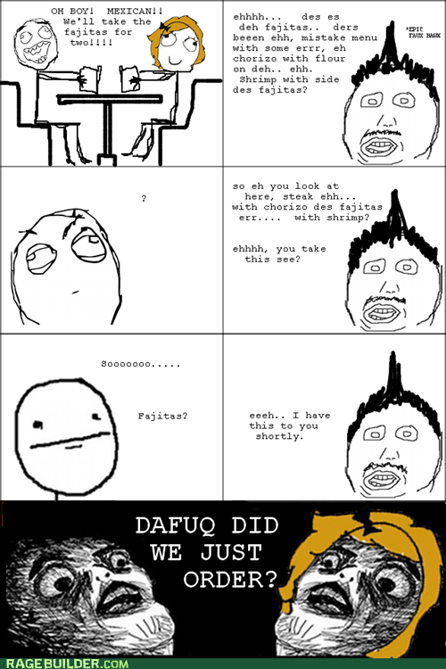 fajitas,noms,Rage Comics,raisin face,restaurant