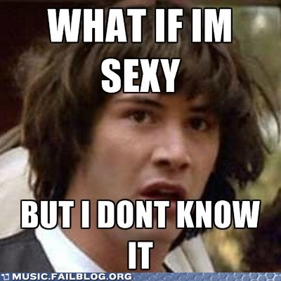 conspiracy keanu lmfao meme sexy and i know it - 6108227840
