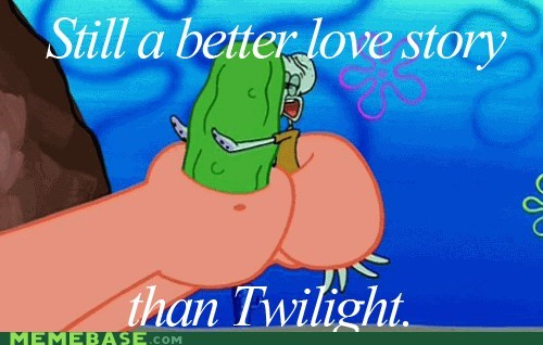 love story,Memes,pickle,SpongeBob SquarePants,squidward,twilight