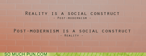 blerg,construct,Hall of Fame,postmodernism,reality,social,this-isnt-even-a-pun