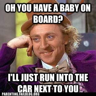baby on board,meme,useless,wonka