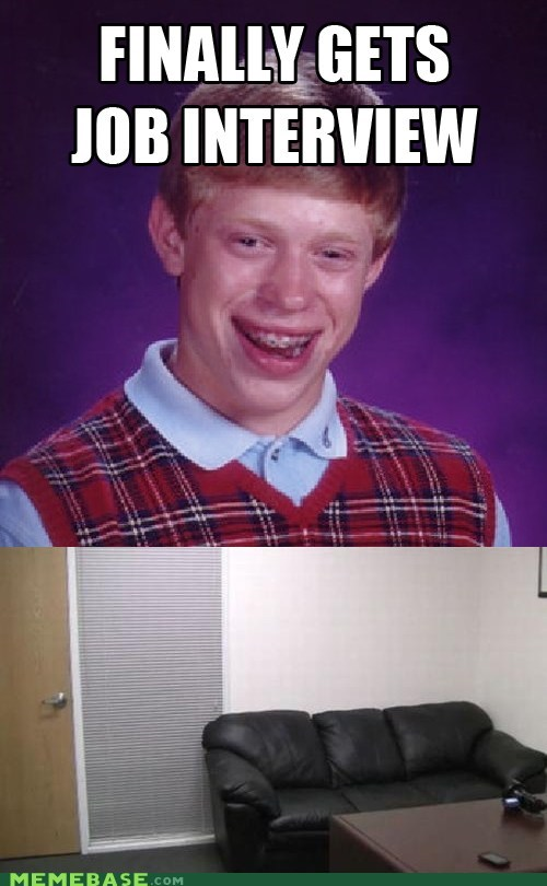 bad luck brian,interview,job,Memes,secret,the p word