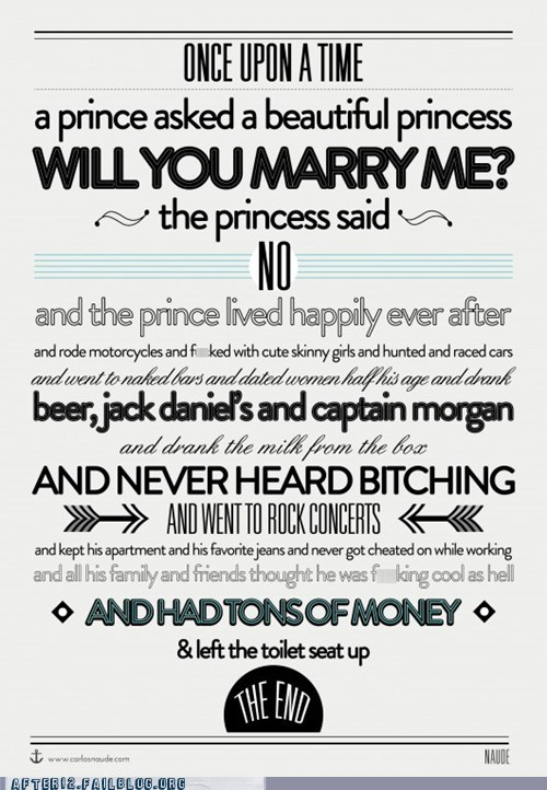 beer,captain morgan,cheating,Happily Ever After,jack daniels,prince,princess,rock concert,toilet seat