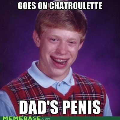 bad luck brian chatroulette Memes sad times weinos - 6111446784