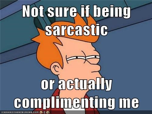 compliment fry sarcasm - 6111633664