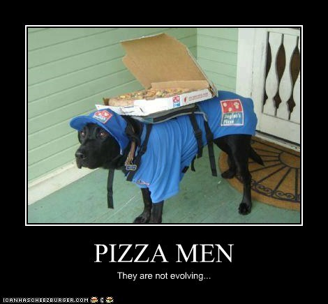PIZZA MEN They are not evolving...