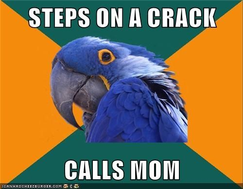 back,call,crack,mom,Paranoid Parrot