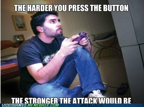 AAAAA attacks button presses fighters gamer problems meme noob rage