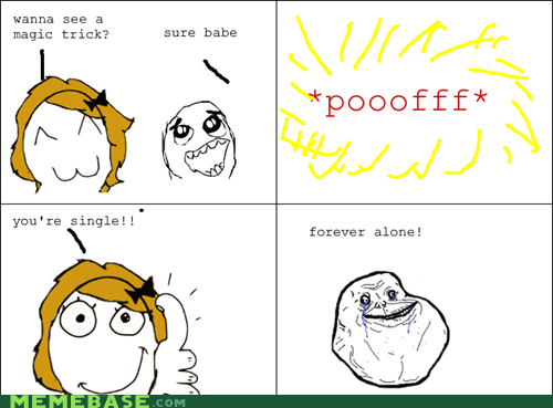 forever alone magic trick Rage Comics relationships single - 6119527680
