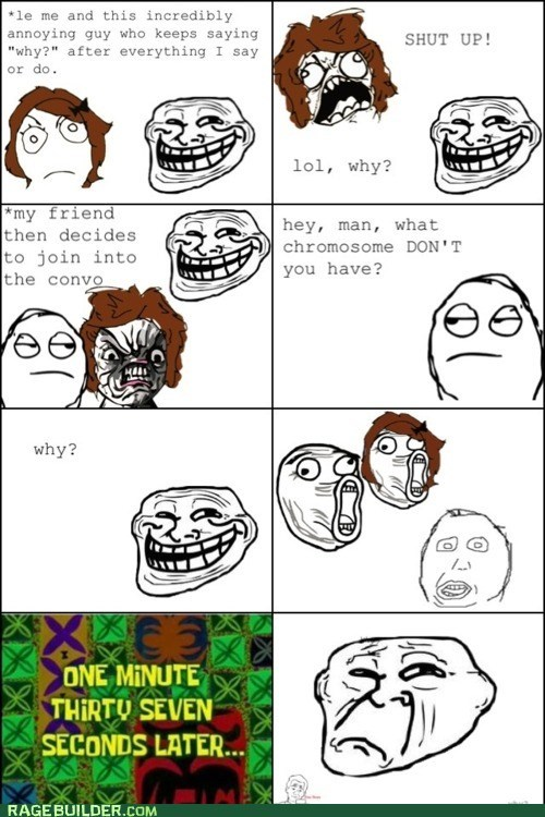 Rage Comics,troll fail,why,y chromosome