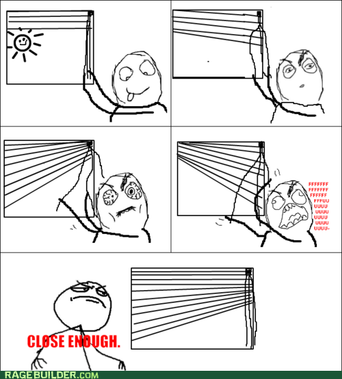 blinds Close Enough fu guy Rage Comics - 6120154880