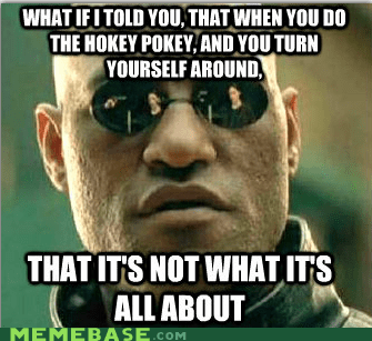 hokey pokey Morpheus philosoraptor what if i told you what-its-all-about - 6120265728