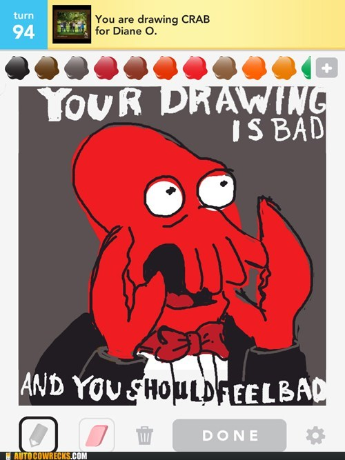 draw something,futurama,Hall of Fame,your drawing is bad,Zoidberg