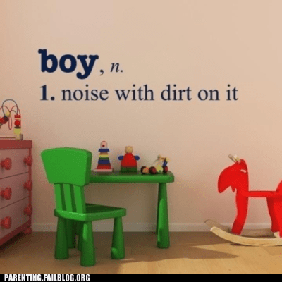 boys definition dirt g rated Hall of Fame noise Parenting FAILS puppydog tails snails snips