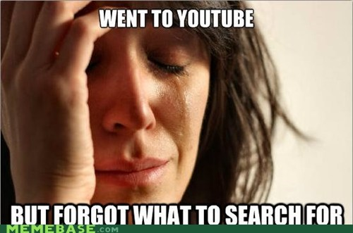 emolulz,First World Problems,forgot,worth it,you tube