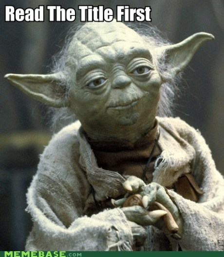 jokes Memes star wars title yoda - 6123556096