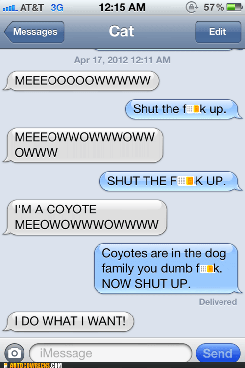 coyotoes,Hall of Fame,iPhones,meowwww,shut up,wrong animal