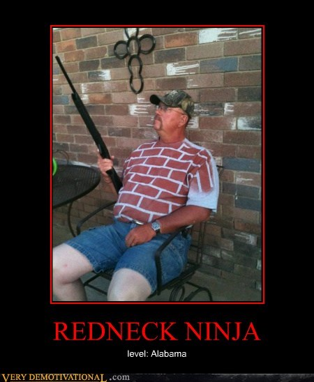REDNECK NINJA level: Alabama