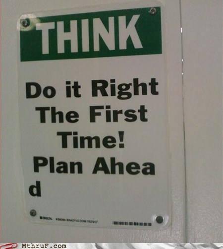 do it right the first time door plan ahead sign