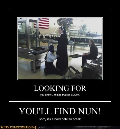 YOU'LL FIND NUN! sorry it's a hard habit to break