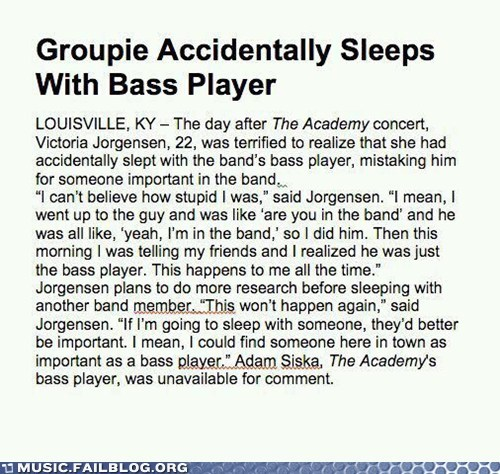 bass bassist groupie Music FAILS the academy
