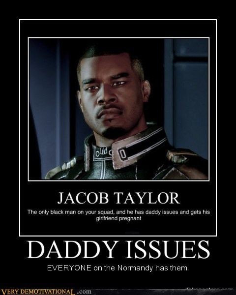daddy issues,everyone,hilarious,jacob taylor,mass effect 3
