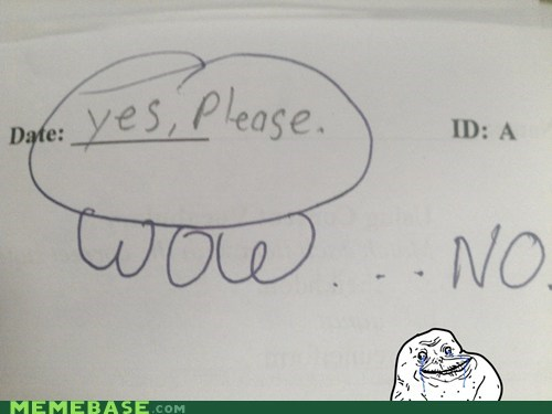 date forever alone hot no teacher yes - 6125515008