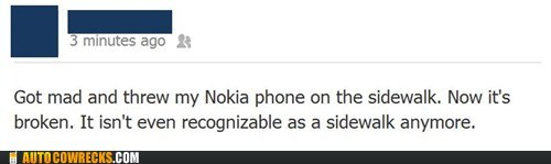 AutocoWrecks,broken,g rated,indestructible nokia,nokia,sidewalk
