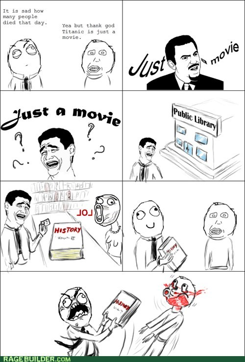 history Movie Rage Comics stupid titanic wtf - 6128841216