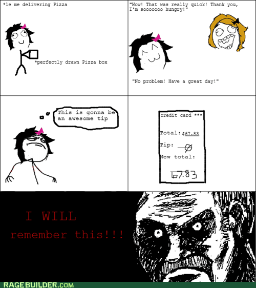 all that racket,delivery,pizza,Rage Comics,tip