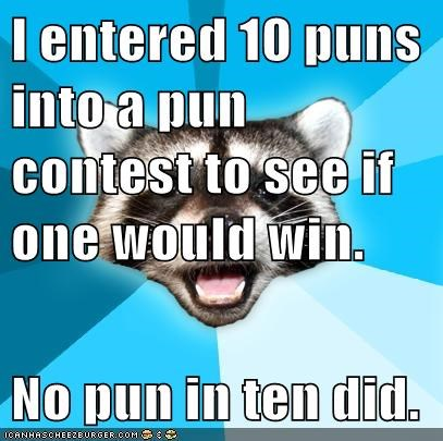 I Entered 10 Puns Into A Pun Contest To See If One Would Win No