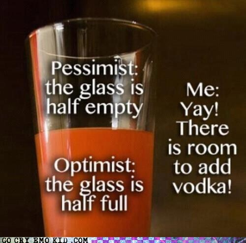 alcoholism best of week glass half full morning pessimism vodka weird kid - 6128993280