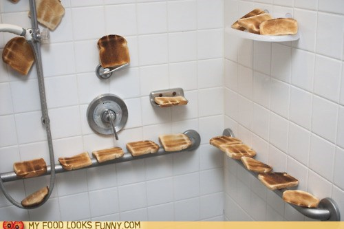 shower,toast,weird