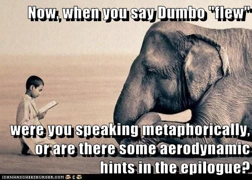 aerodynamics,asking,dumbo,elephant,flying,hint,metaphor