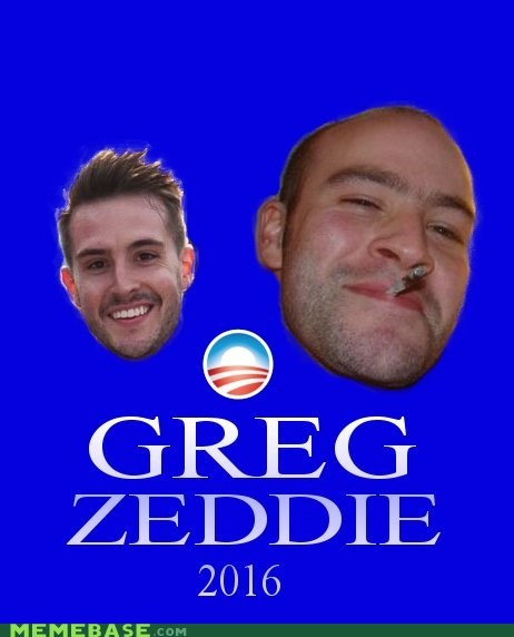 Good Guy Greg,photogenic guy,president,zeddie