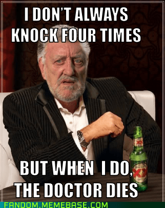 doctor who It Came From the Interwebz Memes scifi the most interesting man in the world - 6131103744
