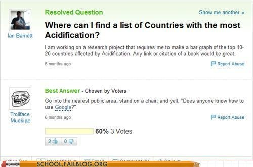User with a troll face answers someone on Yahoo Answers to just Google it.