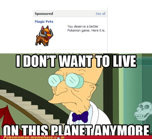 facebook i dont want to live on this planet anymore magic pets meme Memes