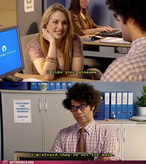 compliment,glasses,Hall of Fame,not for sale,the IT crowd