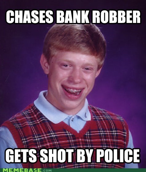 bad luck brian crime Memes police robber - 6133814784
