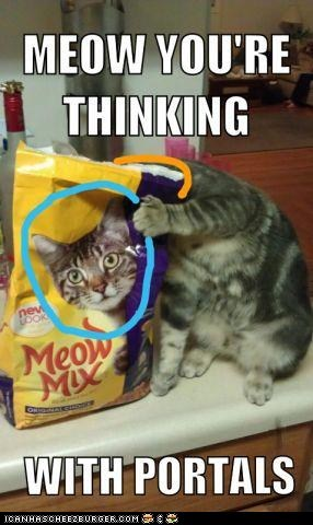 Cats,food,meow,meow mix,now-youre-thinking-with-portals,Portal,portals,puns