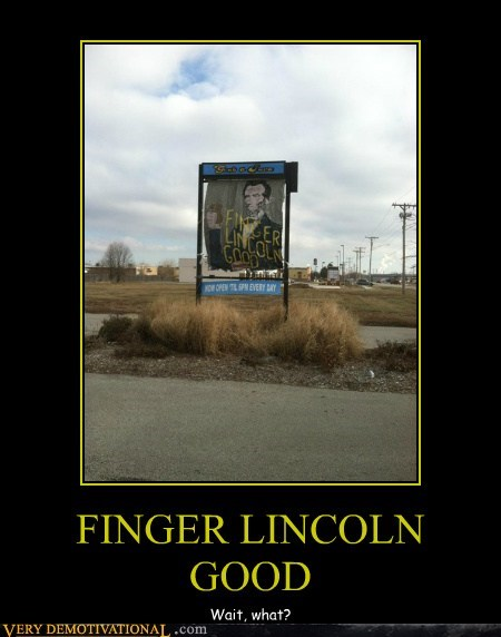 finger licking good,hilarious,lincoln,sign,wtf