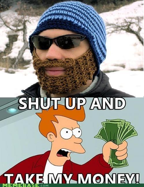 beard fry manliness shut up take my money warm - 6134457600